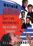 Untold Millions: Secret Truths about Marketing to Gay and Lesbian Consumers