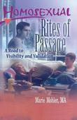 Homosexual Rites of Passage: A Road to Visibility and Validation