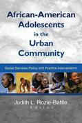 African-American Adolescents in the Urban Community: Social Services Policy and Practice Interventions