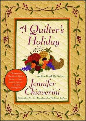 A Quilter's Holiday: An Elm Creek Quilts Novel