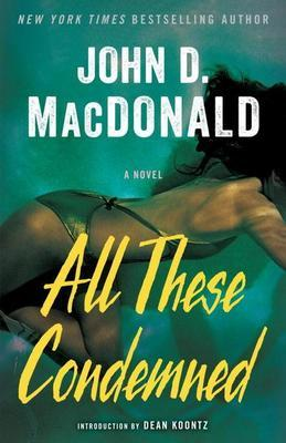 All These Condemned: A Novel