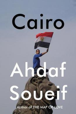 Cairo: Memoir of a City Transformed