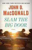 Slam the Big Door: A Novel