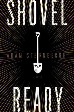 Shovel Ready: A Novel