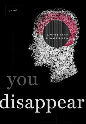 You Disappear: A Novel