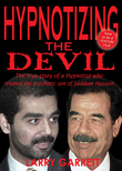 Hypnotizing the Devil: The True Story of a Hypnotist Who Treated the Psychotic Son of Saddam Hussein