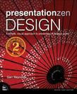 Presentation Zen Design: Simple Design Principles and Techniques to Enhance Your Presentations