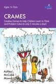 Crames: Creative Games to Help Children Learn to Think and Problem Solve (in only 5 minutes a day!)