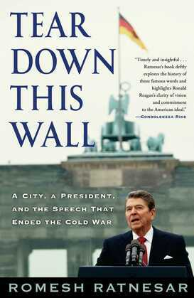 Tear Down This Wall: A City, a President, and the Speech that Ended the