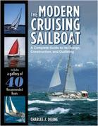 The Modern Cruising Sailboat: A Complete Guide to its Design, Construction, and Outfitting