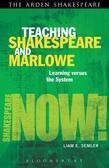 Teaching Shakespeare and Marlowe: Learning Versus the System