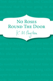 No Roses Round The Door