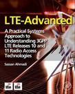 LTE-Advanced: A Practical Systems Approach to Understanding 3GPP LTE Releases 10 and 11 Radio Access Technologies