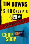 Shoofly Pie & Chop Shop: 2 Bugman Novels in 1
