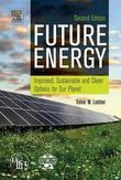 Future Energy: Improved, Sustainable and Clean Options for Our Planet