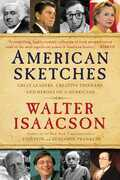 Walter Isaacson - American Sketches: Great Leaders, Creative Thinkers, and Heroes of a Hurricane