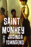 Saint Monkey: A Novel