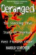 Deranged: The Shocking True Story of America's Most Fiendish Killer
