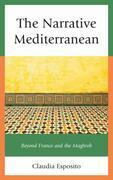 The Narrative Mediterranean: Beyond France and the Maghreb