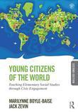 Young Citizens of the World: Teaching Elementary Social Studies Through Civic Engagement, Second Edition: Teaching Elementary Social Studies Through C