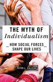 The Myth of Individualism: How Social Forces Shape Our Lives