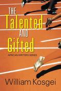 The Talented and Gifted : African Writers Series