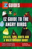 Guide to Angry Birds: Cheats Tips Hints and a Walkthrough Guide