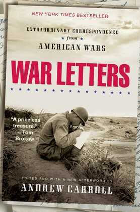 War Letters: Extraordinary Correspondence from American Wars