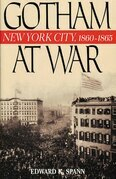 Gotham at War: New York City, 1860-1865