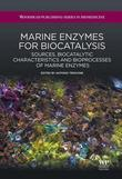 Marine Enzymes for Biocatalysis: Sources, Biocatalytic Characteristics and Bioprocesses of Marine Enzymes