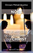 Noël et le mystère de la naissance du Christ