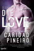 Die for Love (Entangled Ignite)