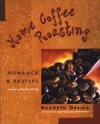 Home Coffee Roasting, Revised, Updated Edition
