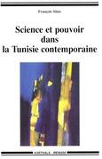 Science et pouvoir dans la Tunisie contemporaine