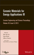 Ceramic Materials for Energy Applications III: Ceramic Engineering and Science Proceedings, Volume 34 Issue 9