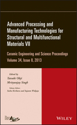 Advanced Processing and Manufacturing Technologies for Structural and Multifunctional Materials VII: Ceramic Engineering and Science Proceedings, Volu