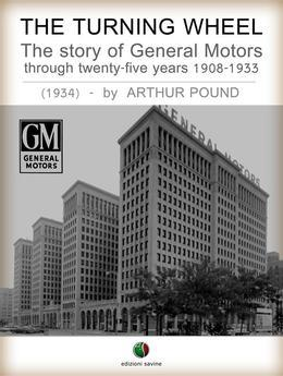The Turning Wheel - The story of General Motors through twenty-five years 1908-1933