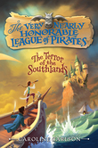 The Very Nearly Honorable League of Pirates #2: The Terror of the Southlands