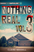 Nothing Real Volume 3: A Collection of Stories
