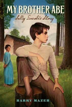 My Brother Abe: Sally Lincoln's Story