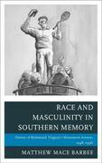 Race and Masculinity in Southern Memory: History of Richmond, Virginia's Monument Avenue, 1948-1996