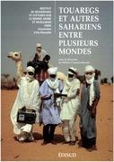 Touaregs et autres Sahariens entre plusieurs mondes