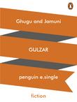 Ghugu and Jamuni
