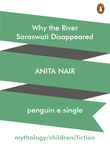 Why the River Saraswati Disappeared