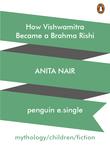 How Vishwamitra Became a Brahma Rishi