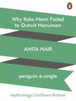 Why Kala-Nemi Failed to Outwit Hanuman