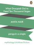 What Draupadi Did to Feed Ten Thousand Sages