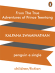 From The True Adventures of Prince Teentang