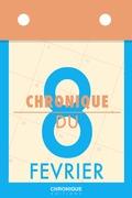 Éditions Chronique - Chronique du 8 février