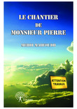 Le chantier de Monsieur Pierre